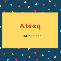 Ateeq Name Meaning Old Ancient