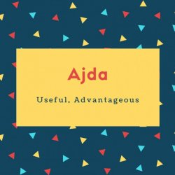 Ajda Name Meaning Useful, Advantageous