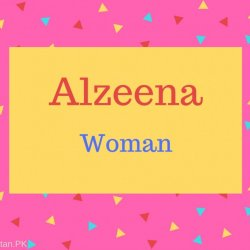 Alzeena Name Meaning Woman.