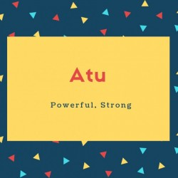 Atu Name Meaning Powerful, Strong
