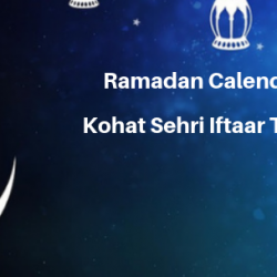 Ramadan Calender 2019 Kohat Sehri Iftaar Time Table