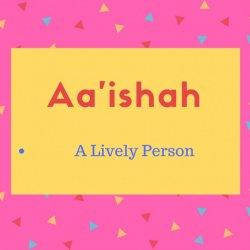 Aa'ishah Name Meaning
