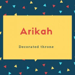 Arikah Name Meaning Decorated throne