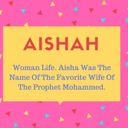 Aishah Name Meaning Woman Life. Aisha Was The Name Of The Favorite Wife Of The Prophet Mohammed