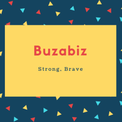Buzabiz Name Meaning Strong, Brave