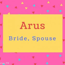 Arus name Meaning Bride, Spouse.