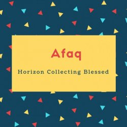 Afaq Name Meaning Horizon Collecting Blessed