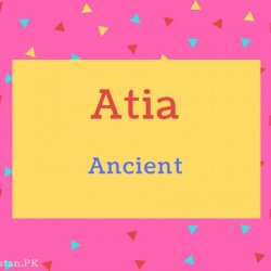 Atia name Meaning Ancient.