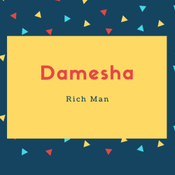 Damesha Name Meaning Rich Man