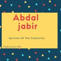 Abdal jabir name meaning Servant Of The Comforter.