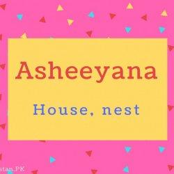Asheeyana name Meaning House, nest.