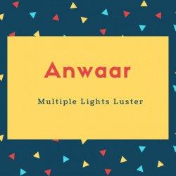 Anwaar Name Meaning Multiple Lights Luster