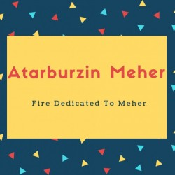 Atarburzin Meher Name Meaning Fire Dedicated To Meher