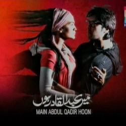 Main Abdul Qadir Hoon - Full Drama Information