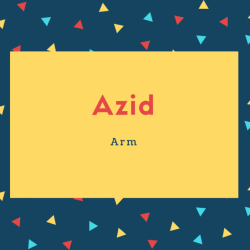 Azid Name Meaning Arm