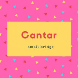 Cantar Name Meaning small bridge