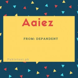 Aaiez name meaning Depantent