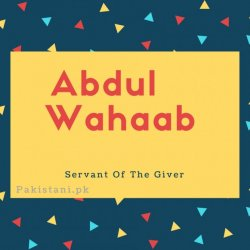 Abdul wahaab name meaning Servant Of The Giver