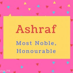 Ashraf name Meaning Most Noble, Honourable.