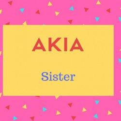 Akia Name Meaning Sister.