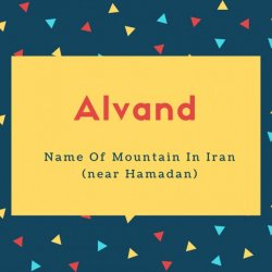 Alvand Name Meaning Name Of Mountain In Iran (near Hamadan)