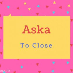 Aska name Meaning To Close.