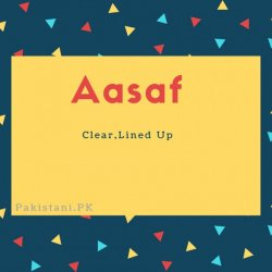 Aasaf name meaning Clear, Lined Up.