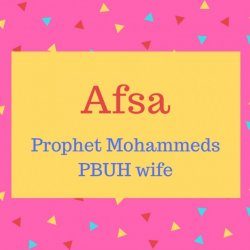 Afsa name meaning Prophet Mohammeds PBUH wife