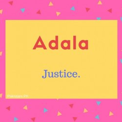 Adala Name Meaning Justice..
