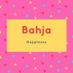 Bahja Name Meaning Happiness