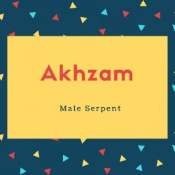 Akhzam Name Meaning Male Serpent