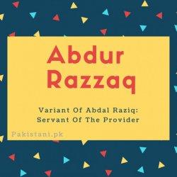 Abdur Razzaq name meaning Variant Of Abdal Raziq- Servant Of The Provider