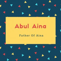 Abul Aina Name Meaning Father Of Aina