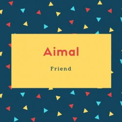 Aimal Name Meaning Friend
