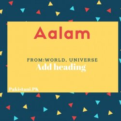 Aalam name meaning World, Universe