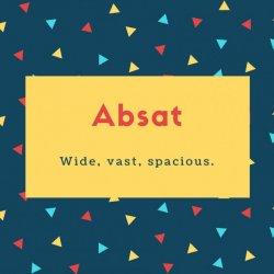 Absat Name Meaning Wide, vast, spacious