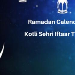 Ramadan Calender 2019 Kotli Sehri Iftaar Time Table