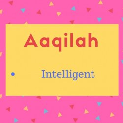 Aaqilah meaning Intelligent