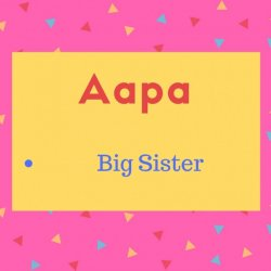 Aapa meaning big sister