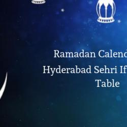 Ramadan Calender 2019 Hyderabad Sehri Iftaar Time Table