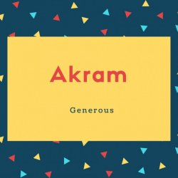 Akram Name Meaning Generous