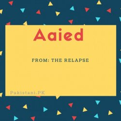 Aaied name meaning The relapse