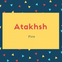 Atakhsh Name Meaning Fire