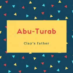 Abu-Turab Name Meaning Clay's father