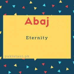 Abaj name meaning Eternity.