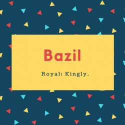 Bazil Name Meaning Royal; Kingly