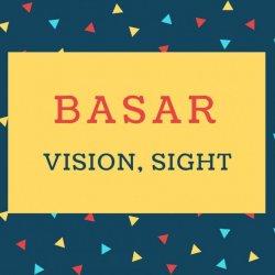 Basar Name meaning Vision, Sight.