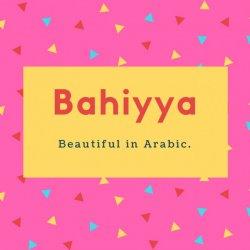 Bahiyya Name Meaning Beautiful in Arabic