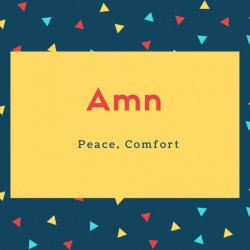 Amn Name Meaning Peace, Comfort