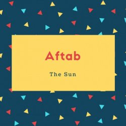 Aftab Name Meaning The Sun
